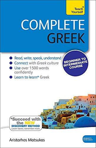 Download Complete Greek Beginner to Intermediate Course: Learn to read, write, speak and understand a new language (Teach Yourself) 1444195344
