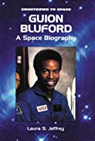 Guion Bluford: A Space Biography (Countdown to Space)