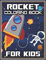 Rocket Coloring Book for Kids: Fantastic Space Rockets Activity book for kids Fun and Educational Coloring Book for Children's (My First Toddler Coloring Books)