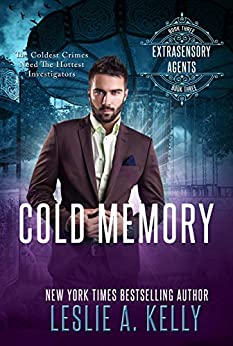 Cold Memory (Extrasensory Agents Book 3) by [Kelly, Leslie A.]