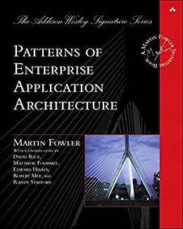 [Fowler, Martin]のPatterns of Enterprise Application Architecture: Pattern Enterpr Applica Arch (Addison-Wesley Signature Series (Fowler)) (English Edition)