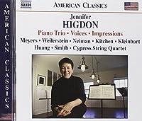 ヒグドン:ピアノ三重奏曲/インプレッションズ/ヴォイセズ