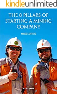 The 8 Pillars Of Starting A Mining Company: Minestarters (English Edition)