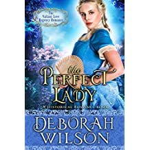 The Perfect Lady (The Valiant Love Regency Romance) (A Historical Romance Book)