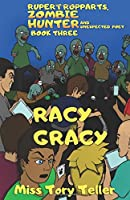 Racy Gracy (Rupert Ropparts Zombie Hunter and Unexpected Poet)