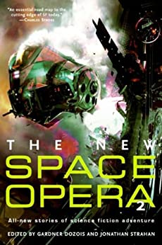 The New Space Opera 2: All-new stories of science fiction adventure by [Dozois, Gardner, Strahan, Jonathan]