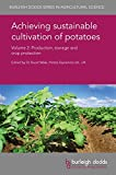 Achieving sustainable cultivation of potatoes Volume 2: Production, storage and crop protection (Burleigh Dodds Series in Agri..