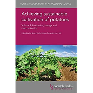 Achieving sustainable cultivation of potatoes Volume 2: Production, storage and crop protection (Burleigh Dodds Series in Agricultural Science)
