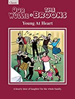 Oor Wullie & The Broons: Young At Heart: A Hearty Dose of Laughter For The Whole Family (Annuals 2019)