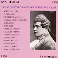 Rare Records of Famous Tenors Vol. 3