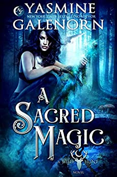 A Sacred Magic (Wild Hunt Book 9) by [Galenorn, Yasmine]