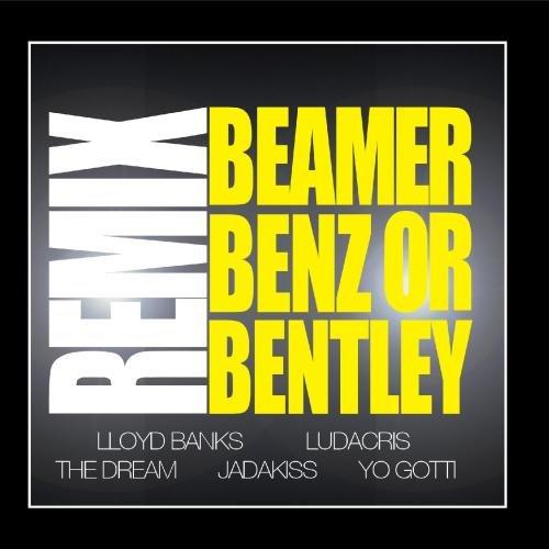Beamer, Benz, Or Bentley [REMIX] (feat. Ludacris, The Dream, Jadakiss, Yo Gotti)