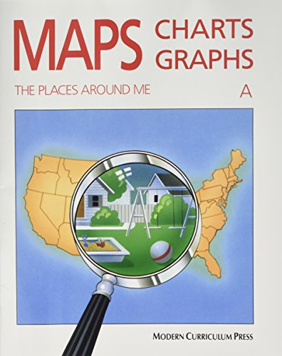 Download Maps, Charts, Graphs: The Places Around Me - Level a (Maps Charts and Graphs) 0813621321