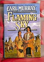 Flaming Sky: A Novel of the Little Bighorn