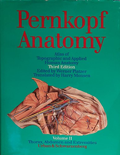 Pernkopf Anatomy: Atlas of Topographic and Applied Human Anatomy : Thorax, Abdomen and Extremities