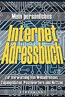Mein persoenliches Internet Adressbuch: Zur Verwaltung von Webadressen, Zugangsdaten, Passwoertern und Notizen