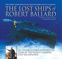 The Lost Ships of Robert Ballard