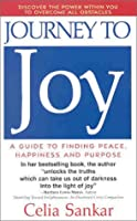 Journey to Joy: A Guide to Finding Peace, Happiness, and Purpose