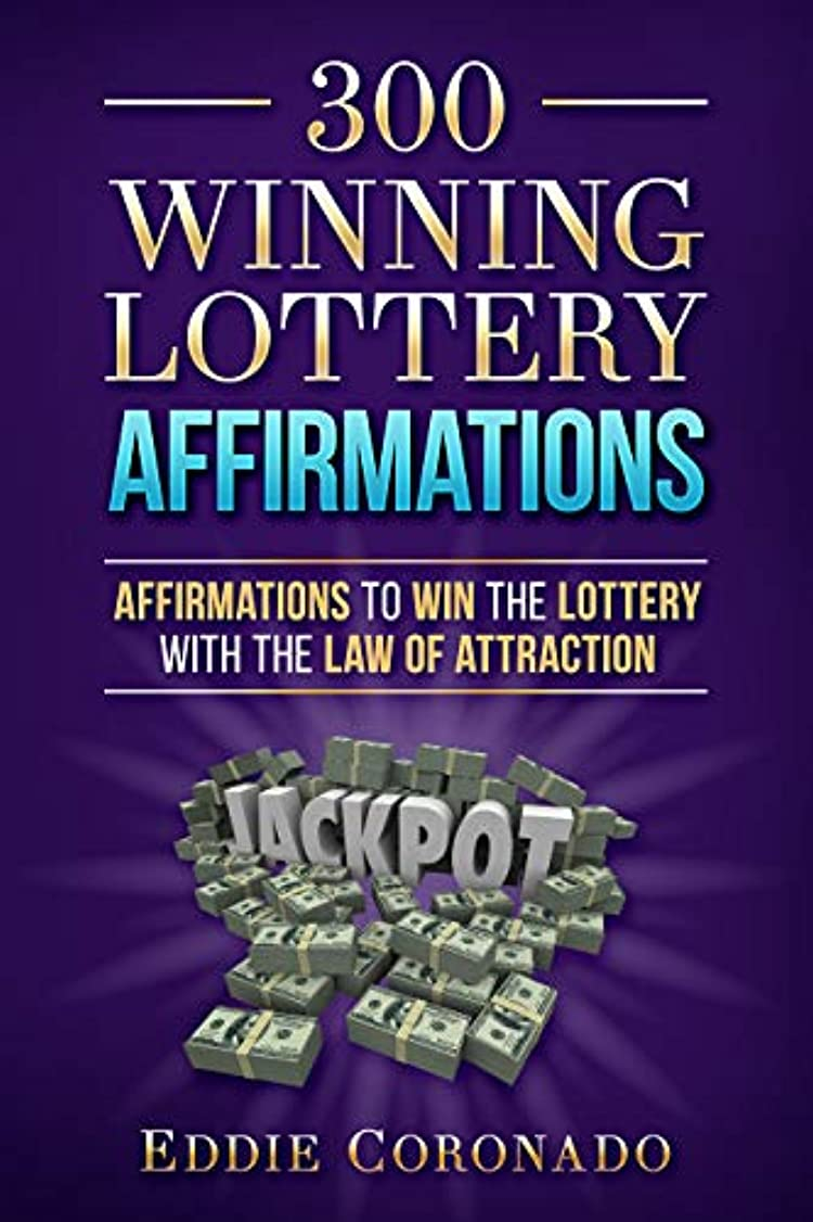 300 Winning Lottery Affirmations: Affirmations to Win the Lottery with the Law of Attraction (English Edition)