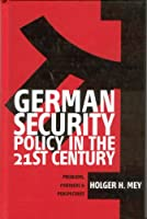 German Security Policy in the 21st Century: Problems, Partners and Perspectives