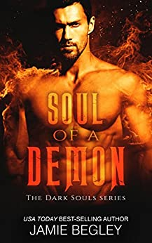 Soul of a Demon (The Dark Souls Book 3) by [Begley, Jamie]
