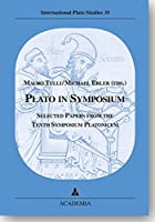 Plato in Symposium: Selected Papers from the Tenth Symposium Platonicum Pisa (International Plato Studies)