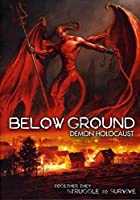 Below Ground: Demon Holocaust [DVD] [Import]