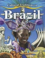 Cultural Traditions in Brazil (Cultural Traditions in My World)