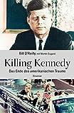 Killing Kennedy: Das Ende des amerikanischen Traums (German Edition)
