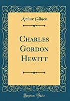 Charles Gordon Hewitt (Classic Reprint)