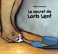 Le secret de loris lent
