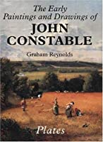 The Early Paintings and Drawings of John Constable: Text and Plates (The Paul Mellon Centre for Studies in British Art)