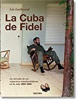 Lee Lockwood: Castro's Cuba: An American Journalist's Inside Look at Cuba, 1959-1969 (Fo)
