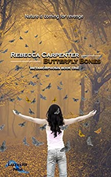 Butterfly Bones: A Poignant, Coming-of-Age Soft Sci-fi Series (METAMORPHOSIS Book 1) by [Carpenter, Rebecca]