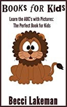 Books for Kids: Learn the ABC's with Pictures: The Perfect Book for Kids (eBooks for Kids, Books for Kids, Alphabet Books for Kids, & ABC Books for Kids. 6) (English Edition)