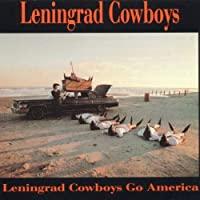 Leningrad Cowboys Go America by Leningrad Cowboys (1990-10-08)