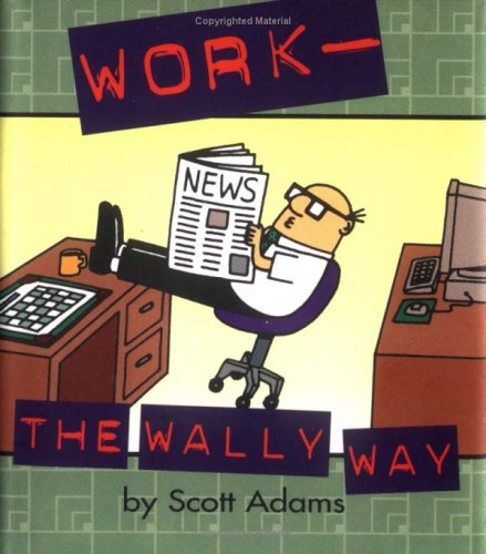 Download Dilb/Work: The Wally Way (Dilbert Book) 0836274806