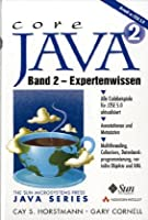 Core Java 2. Band 2: Expertenwissen