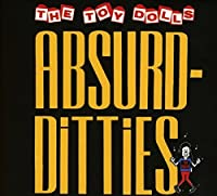 Absurd Ditties by TOY DOLLS
