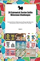 20 Cairnwich Terrier Selfie Milestone Challenges: Cairnwich Terrier Milestones for Memorable Moments, Socialization, Indoor & Outdoor Fun, Training Book 1