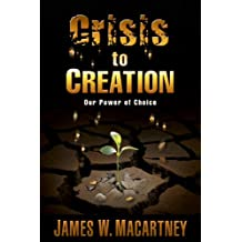 Crisis to Creation: Our Power of Choice (1)