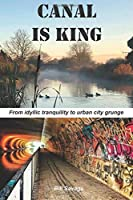 Canal is King: A perpetual journey around the Warwick Ring【洋書】 [並行輸入品]
