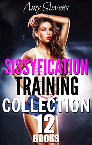 Sissyfication Training Collection: 12 Books Feminization Crossdressing Bundle (English Edition)