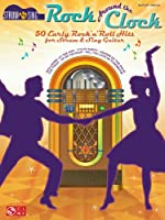 Rock Around the Clock: 50 Early Rock 'n' Roll Hits for Strum & Sing Guitar