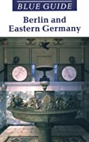 Berlin and Eastern Germany (Blue Guides)