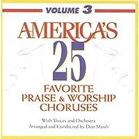America's 25 Favorite Praise & Worship 3