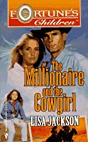 Millionaire And The Cowgirl (Author'S 40th Book)