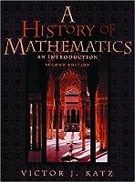 A History of Mathematics: An Introduction (2nd Edition) (Katz Series)