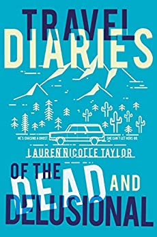 Travel Diaries of the Dead and Delusional by [Taylor, Lauren Nicolle]
