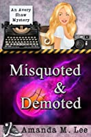Misquoted & Demoted (An Avery Shaw Mystery)
